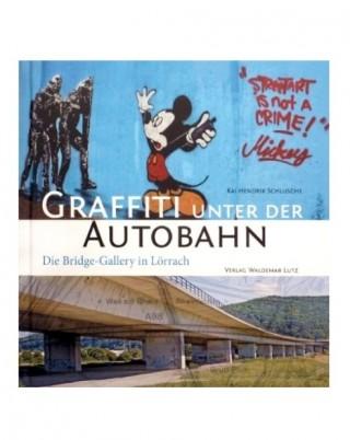 Graffiti unter der Autobahn